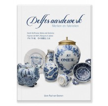 Dutch Delftware - Marks and factories - Book - by Léon Paul van Geenen